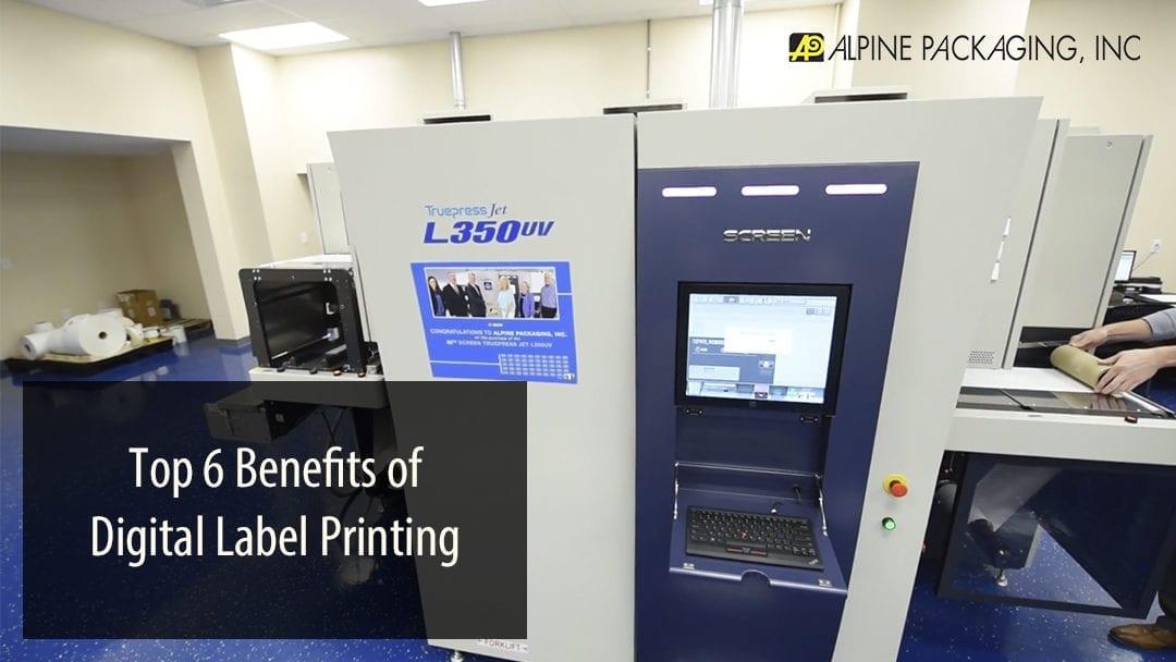 top 6 benefits of digital label printing alpine packaging